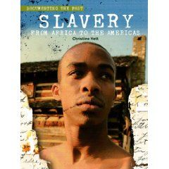 Slavery - From Africa To The Americas
