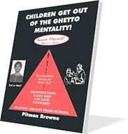 Children Get Out Of The Ghetto Mentality!