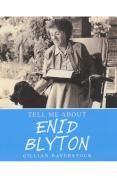 Enid Blyton: Tell Me About